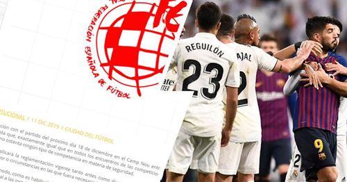 Der spanische Fußballverband veröffentlicht eine Erklärung, in der darauf hingewiesen wird, dass El Clasico unabhängig von Sicherheitsaspekten ausgetragen wird